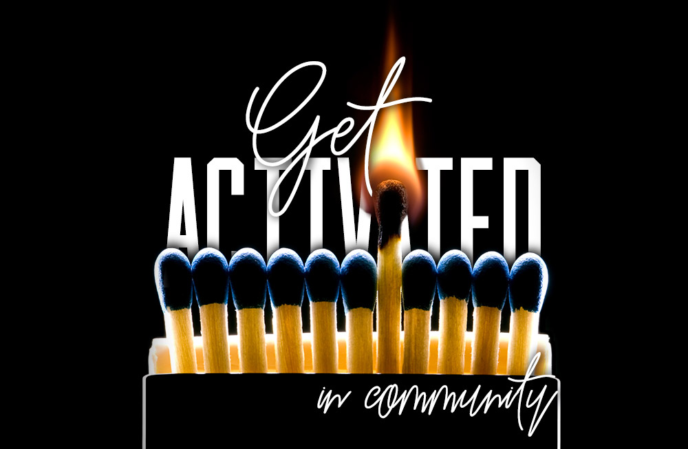 Get Activated in the Community