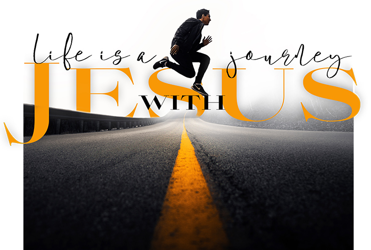 Life is a journey with Jesus