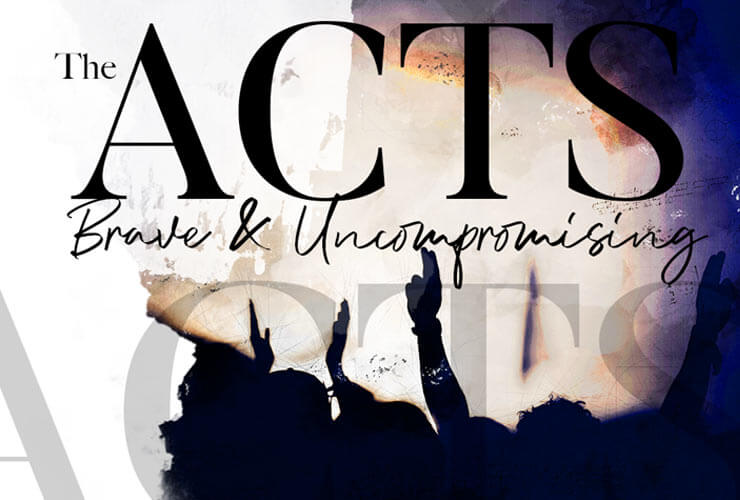 The Acts Church : brave and uncompromising